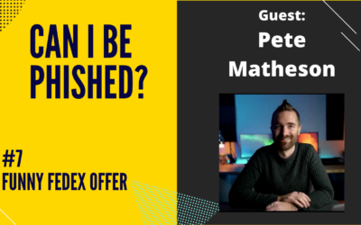 Can I Be Phished? – Ep. 7 Funny FedEx Offer – featuring Pete Matheson
