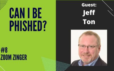 Can I Be Phished? Ep. 8 – Zoom Zinger with Jeff Ton